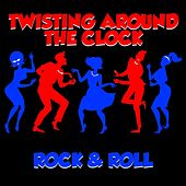 Twisting Around The Clock: Rock & Roll de Various Artists