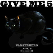 Give Me 5 van Canserbero
