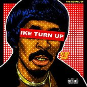 The Gospel of Ike Turn Up by Nick Cannon