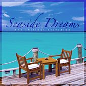 Seaside Dreams - The Chillout Selection, Vol. 3 by Various Artists