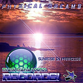 Sunrise in Paradise by Physical Dreams