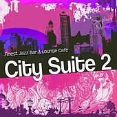 City Suite 2 - Finest Jazz Bar & Lounge Cafe by Various Artists