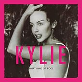 What Kind of Fool? (Heard All That Before) by Kylie Minogue