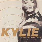 What Do I Have to Do? (The Original Synth Mixes) de Kylie Minogue