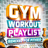 Gym Workout Playlist - Remixed for Fitness de Vuducru