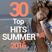 30 Top Hits Summer 2016 by Various Artists
