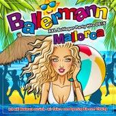 Ballermann Mallorca - XXL Schlager Party Hits 2016 (Ich will Mallorca zurück - wir feiern vom Opening bis zum Closing) von Various Artists