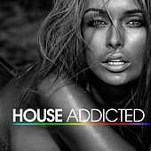 House Addicted (The Best of House and Nu Disco) by Various Artists