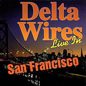Take Off Your Pajamas: Live In San Francisco by Delta Wires