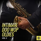 Intimate Doo Wop Oldies, Vol. 3 von Various Artists
