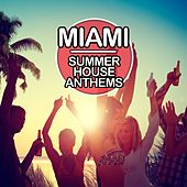 Miami Summer House Anthems by Various Artists