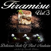 Tiramisu Vol. 3 (Delicious Taste Of Bad Nauheim, Selected by Smooth Deluxe) by Various Artists