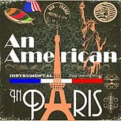 Instrumental (Easy Listening Music) (An American in Paris) by Various Artists