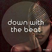 Down With The Beat, Vol. 1 (Finest Electronic Chill Out And Down Beats) by Various Artists