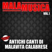 Malamusica, Vol. 1 (Antichi canti di malavita calabrese) von Various Artists