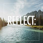 Reflect:Deep House Selection #4 de Various Artists