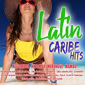 Latin Caribe Hits (Reggaeton, Kizomba, Merengue, Mambo) von Various Artists