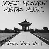 Asian Vibes, Vol. 1 by Sozo Heaven