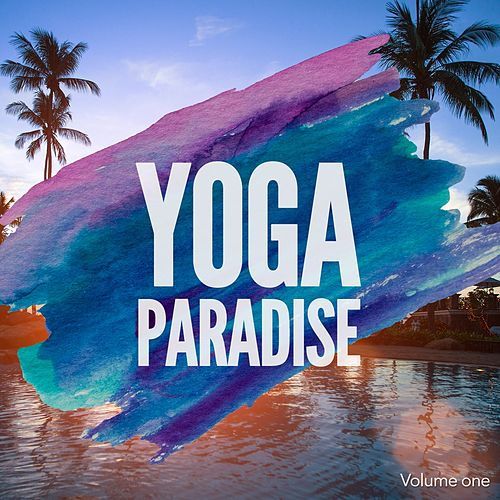 Yoga Paradise, Vol. 1 by Various Artists