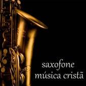 Saxofone Música Cristã by Various Artists