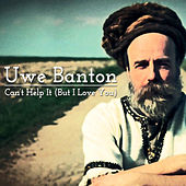 Can't Help It (But I Love You) by Uwe Banton