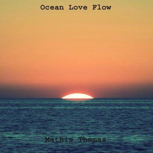 Ocean Love Flow by Mathis Thomas