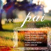 Tudo É do Pai (Clássicos da Musica Cristã) de Various Artists