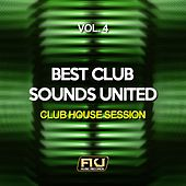 Best Club Sounds United, Vol. 4 (Club House Session) di Various Artists