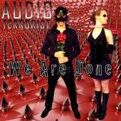 We Are Done de Audio Terrorist