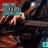 Amazing Rock & Roll Generation, Vol. 4 by Various Artists
