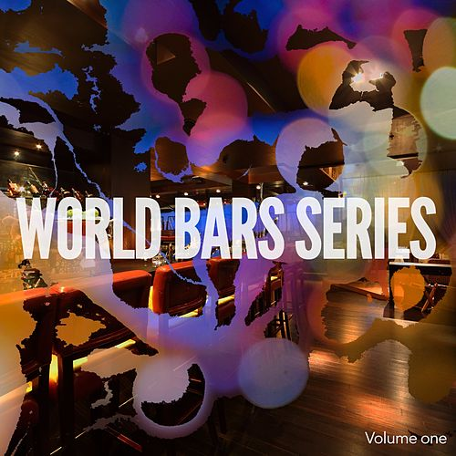 World Bars Series, Vol. 1 (Finest Chillhouse Grooves) by Various Artists