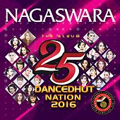 Nagaswara - 25 Dancedhut Nation 2016 by Various Artists