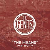 The Means, Pt. II of IV by The Gents