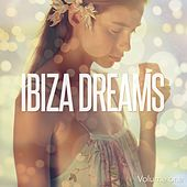Ibiza Dreams, Vol. 1 (Finest Island Chill Out Mix) by Various Artists