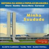 Minha Saudade (Historia da Música Popular Brasileira - Original Recordings 1957 - 1960) by Various Artists