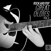 Rock and Pop Great Oldies, Vol. 3 by Various Artists