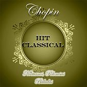Hit Classical, Chopin, Nocturnos, Polonesas y Baladas by Various Artists
