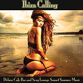 Ibiza Calling (Deluxe Cafe Bar and Sexy Lounge Sunset Summer Music) von Various Artists