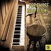 For Those Who Rock!, Vol. 2 by Various Artists