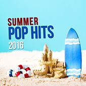 Summer Pop Hits 2016 by Various Artists