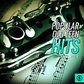 Popular Old Teen Hits, Vol. 2 by Various Artists
