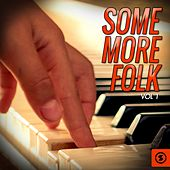 Some More Folk, Vol. 1 by Various Artists