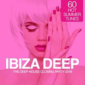 IBIZA Deep - The Deep House Closing Party 2016 (60 Hot Summer Tunes) by Various Artists