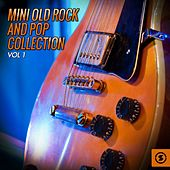 Mini Old Rock and Pop Collection, Vol. 1 by Various Artists