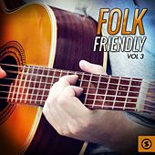 Folk Friendly, Vol. 3 de Various Artists
