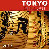 Tokyo Chillout, Vol. 3 by Various Artists