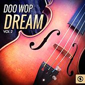 Doo Wop Dream, Vol. 2 von Various Artists