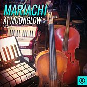 Mariachi At Moonglow, Vol. 1 by Various Artists