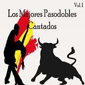 Los Mejores Pasodobles Cantados, Vol. 1 by Various Artists