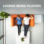 Lounge Music Players de Various Artists